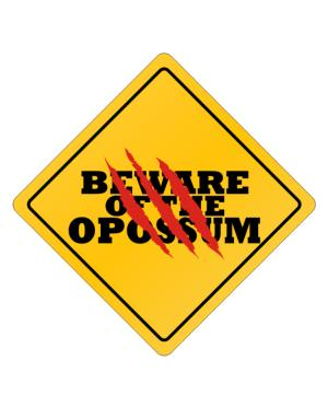 Beware of the Opossum Crossing Sign