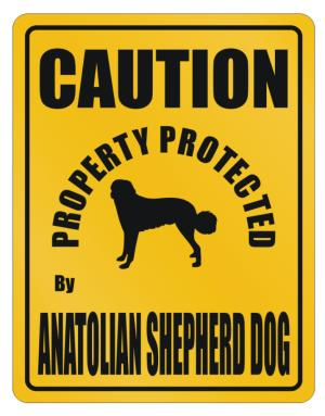 New Protected By Anatolian Shepherd Dog Parking Sign Parking Sign