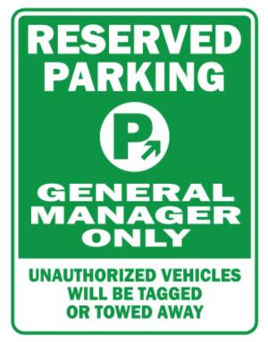 Parking Sign de Reserved Parking General Manager Only.- Unauthorized Vehicless Will Be Tagged