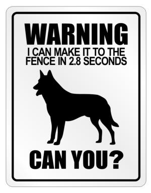 """ Warning, I can make in 2.8 seconds Belgian Malinois "" Parking Sign"