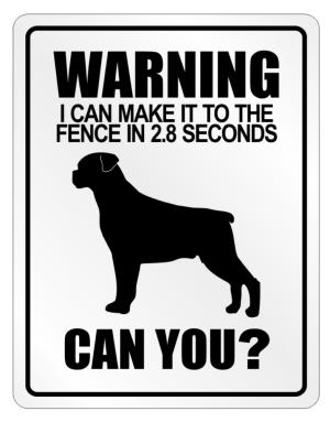 """ Warning, I can make in 2.8 seconds Rottweiler "" Parking Sign"
