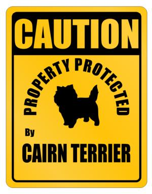 Caution property Cairn Terrier Parking Sign
