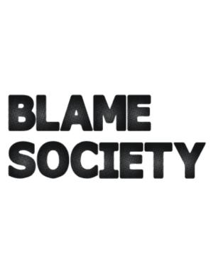 Blame society Parking Sign