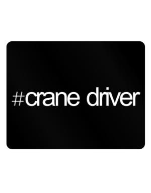 Hashtag Crane Driver Parking Sign - Horizontal