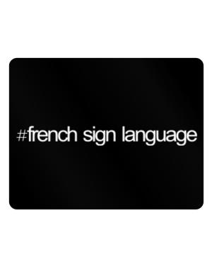 Hashtag French Sign Language Parking Sign - Horizontal