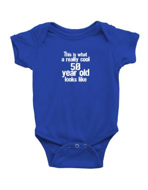 This is what a really cool 50 year old looks like Baby Bodysuit