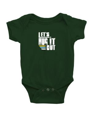 Lets hug it out Baby Bodysuit