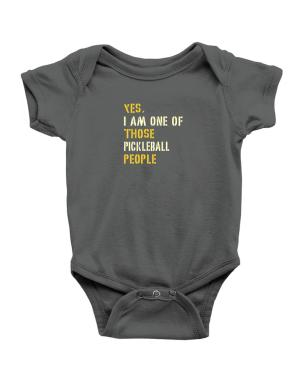 Yes I Am One Of Those Pickleball People Baby Bodysuit