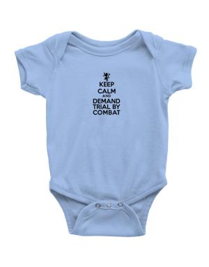 Keep Calm and Demand Trial By Combat Baby Bodysuit