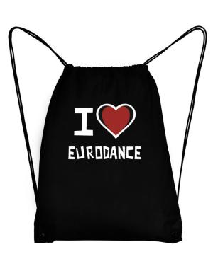I Love Eurodance Sport Bag