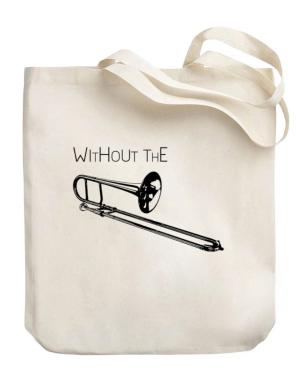 Wihtout the Trombone Canvas Tote Bag