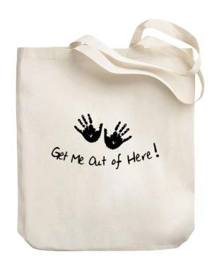 Get Me Out of Here Canvas Tote Bag