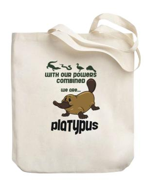 With our powers combined Platypus Canvas Tote Bag