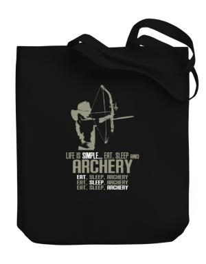 Life Is Simple... Eat, Sleep And Archery Canvas Tote Bag