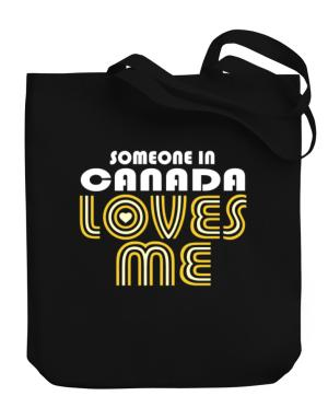 Someone In Canada Loves Me Canvas Tote Bag
