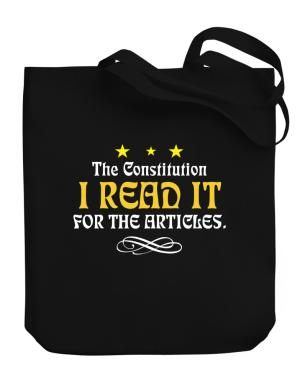 I Read The Constitution For The Articles Canvas Tote Bag