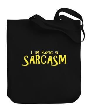 I am fluent in Sarcasm Canvas Tote Bag