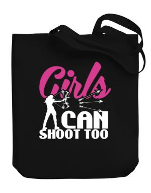Girls can shoot too archery Canvas Tote Bag