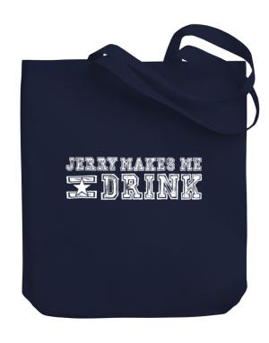 Jerry Makes Me Drink Canvas Tote Bag