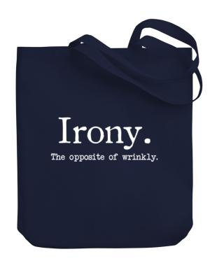 Irony the opposite of wrinkly Canvas Tote Bag