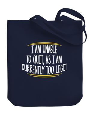 Bolso de I am unable to quit as I am currently too legit