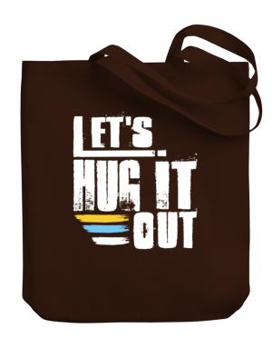 Lets hug it out Canvas Tote Bag