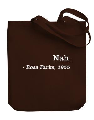 Nah Rosa Parks 1955 Canvas Tote Bag