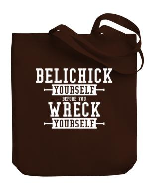 Belichick yourself before you wreck yourself Canvas Tote Bag