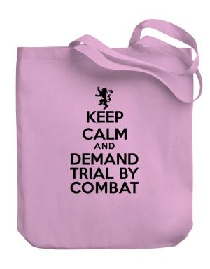 Keep Calm and Demand Trial By Combat Canvas Tote Bag
