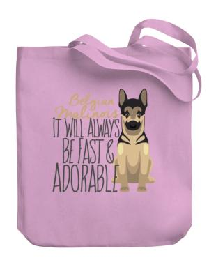 It will always be fast & adorable Belgian malinois Canvas Tote Bag