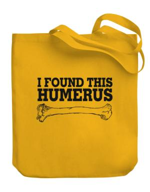 I found this humerus Canvas Tote Bag