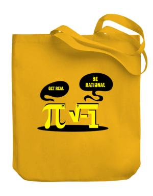 Get real Be rational Canvas Tote Bag