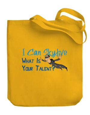 I can skydive what is your talent? skydiving Canvas Tote Bag