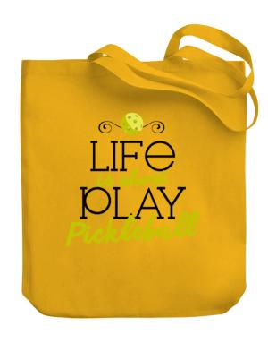 Life is short play pickleball Canvas Tote Bag