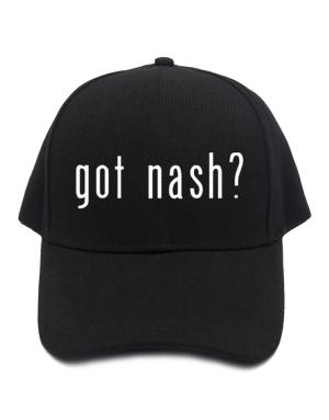 Got Nash? Baseball Cap