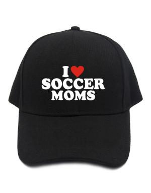 I Love Soccer Moms Baseball Cap