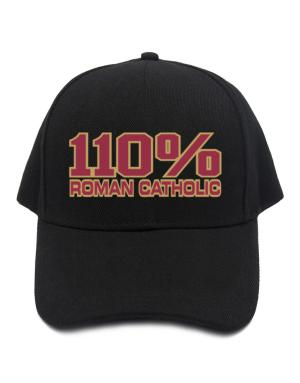 110% Roman Catholic Baseball Cap