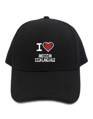 I Love American Sign Language Baseball Cap