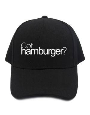 Got Hamburger? Baseball Cap