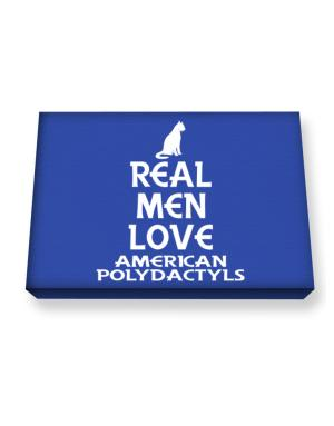 Real men love American Polydactyls Canvas square