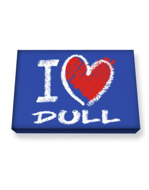 I love dull  chalk style Canvas square