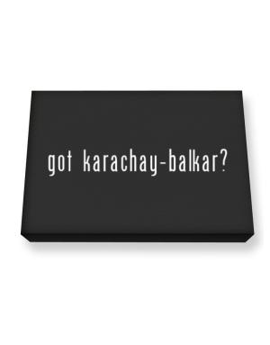 Got Karachay Balkar? Canvas square