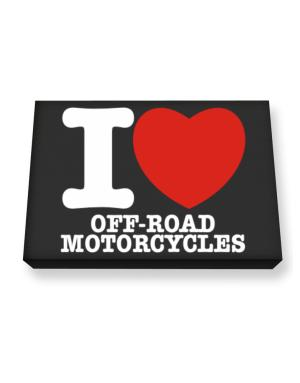 I Love Off Road Motorcycles Canvas square