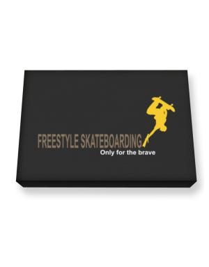 """ Freestyle Skateboarding - Only for the brave "" Canvas square"