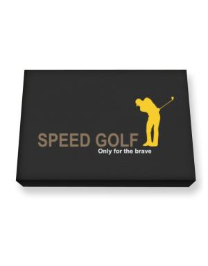 """ Speed Golf - Only for the brave "" Canvas square"