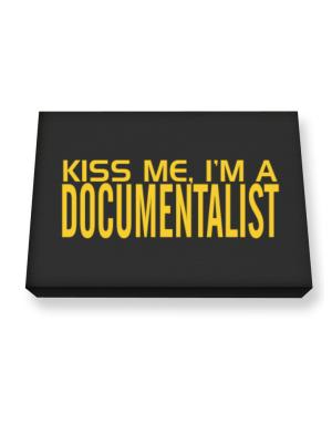 Kiss Me, I Am A Documentalist Canvas square