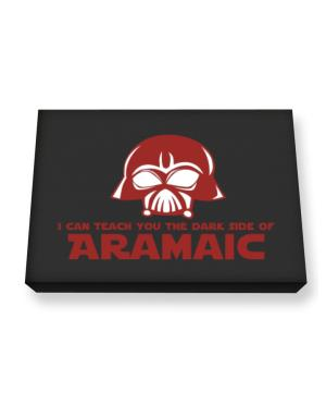 I Can Teach You The Dark Side Of Aramaic Canvas square
