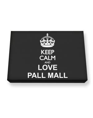 Keep calm and love Pall Mall Canvas square