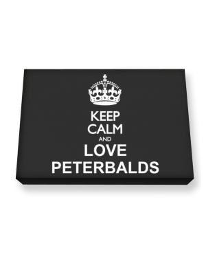 Keep calm and love Peterbalds Canvas square