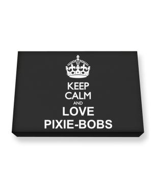 Keep calm and love Pixie-Bobs Canvas square